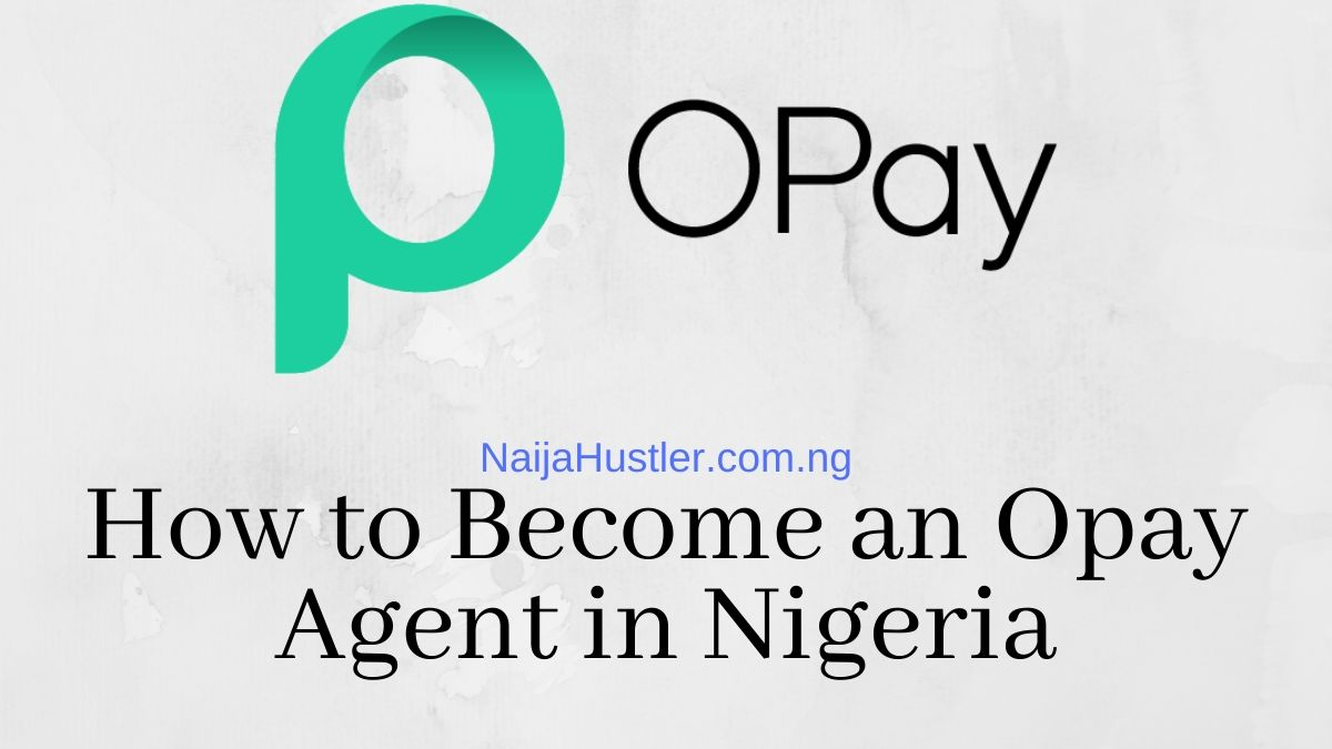 How to Become an Opay Agent in Nigeria